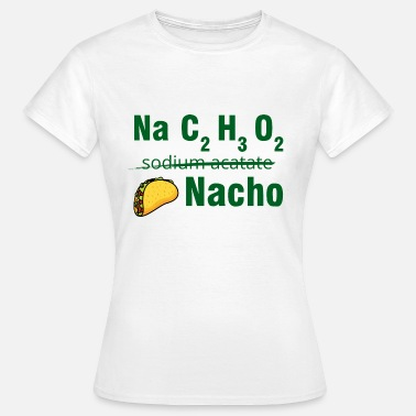 O2 Periodic table: Na C2 H3 O2 - Nacho - Women's T-Shirt
