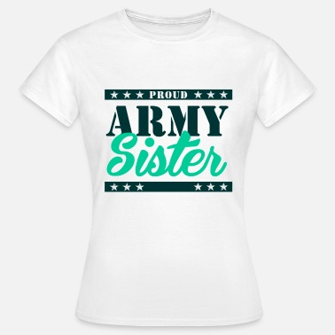 Proud Army Sister - Women's T-Shirt