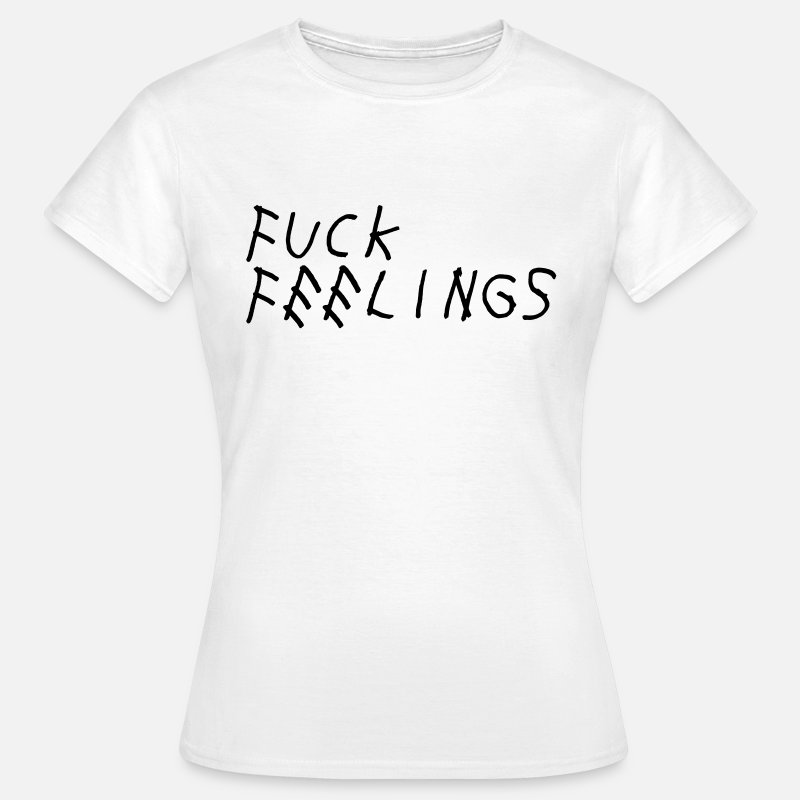 Love T-Shirts - Fuck feelings - Women's T-Shirt white