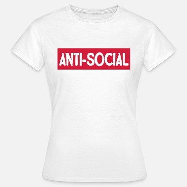Social Anti-social - Women's T-Shirt
