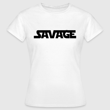 Savage Savage - Women's T-Shirt