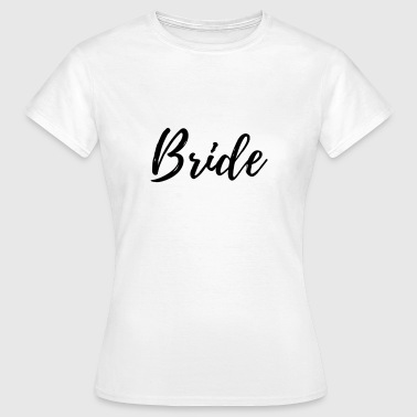 Bride, Bride - Women's T-Shirt