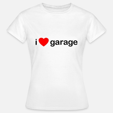 Garage Music I Love Garage DJ - Women's T-Shirt