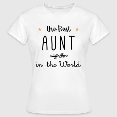 The best aunt in the world - Women's T-Shirt