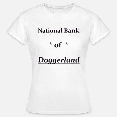 Landmassa National Bank of Doggerland. Geschenkenidee - Vrouwen T-shirt