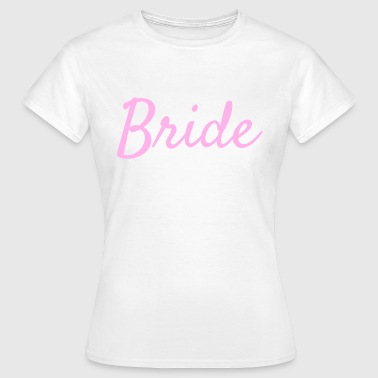 Bride - Bride - Women's T-Shirt