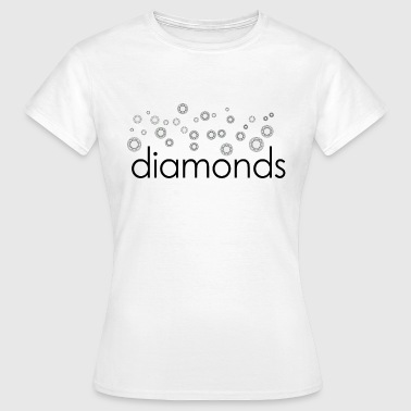 diamonds diamonds - Women's T-Shirt
