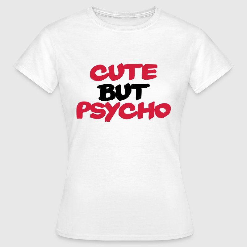 Cute but Psycho - T-shirt dam