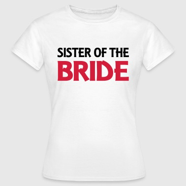 Sister of the Bride - Women's T-Shirt