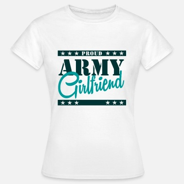 Army Girlfriend Proud Army Girlfriend - Women's T-Shirt