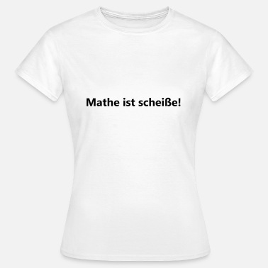 Shit Reading Math is shit - Women's T-Shirt