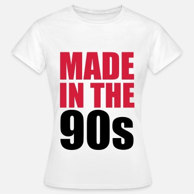 90s Quotes Made In The 90s - Women's T-Shirt