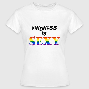Being kind and good is SEXY - Women's T-Shirt
