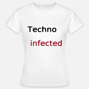 Inficeret Techno inficeret - Dame-T-shirt