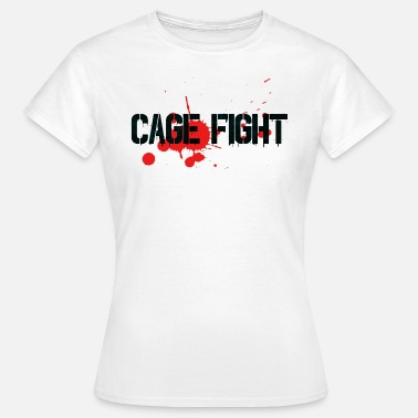 Cage Fighting Cage Fight cage fight gift - Women's T-Shirt