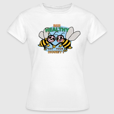Bee healthy, eat your honey! - T-shirt Femme