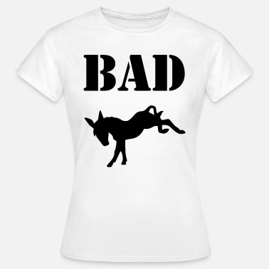 Ass Bad Ass Bad Ass - Vrouwen T-shirt