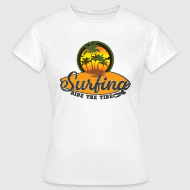 Surfing - ride the tide - Frauen T-Shirt