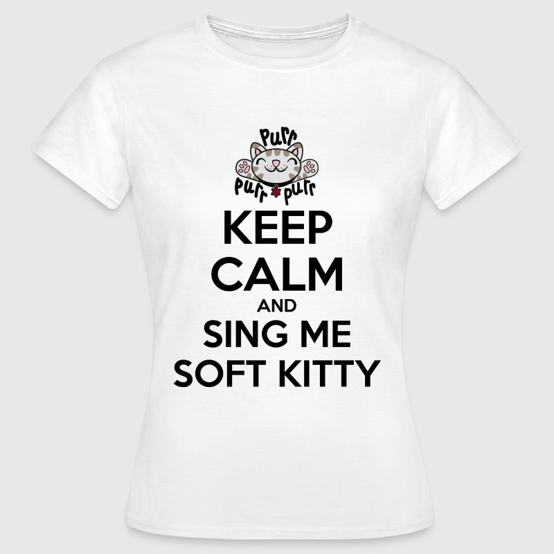 Tonåring T-shirt Keep Calm Sing Soft Kitty - T-shirt dam