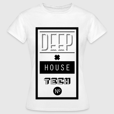 Deep House Techno - Frauen T-Shirt