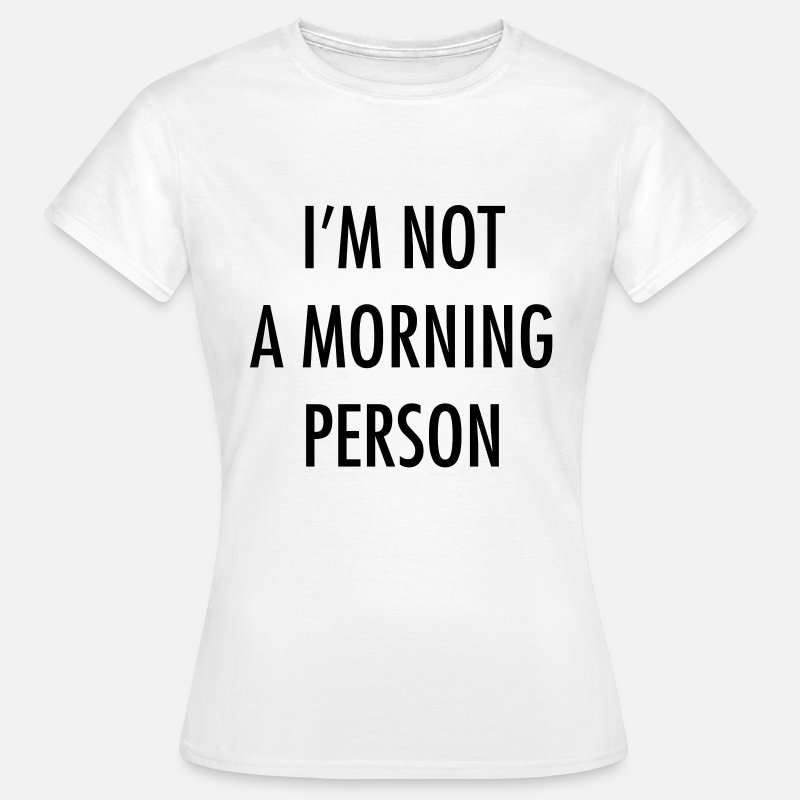 School T-Shirts - I'm not a morning person - Vrouwen T-shirt wit