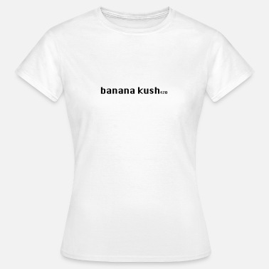 Weed banana kush 420 - Women's T-Shirt
