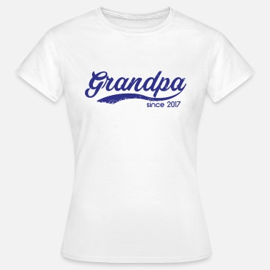 Grandpa 2017 Grandpa since 2017 - opa - Women's T-Shirt