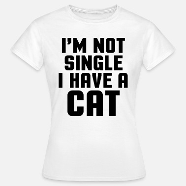 Singles I'm Not Single Cat - Camiseta mujer