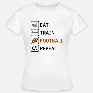 Dline Eat Train Football Repeat - Frauen T-Shirt