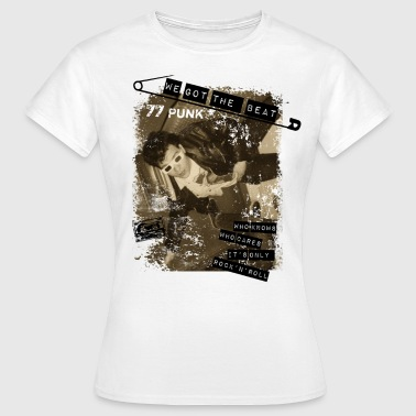 Punk 77 we got the beat 77 punk - Frauen T-Shirt
