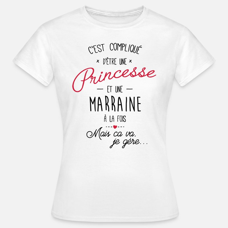 Marraine T-shirts - princesse et marraine - T-shirt Femme blanc