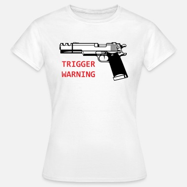 Trigger-happy Anti-Snowflake Trigger Warning Collection - Women's T-Shirt