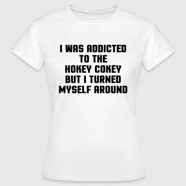 Addicted Hockey Cokey  - Women's T-Shirt