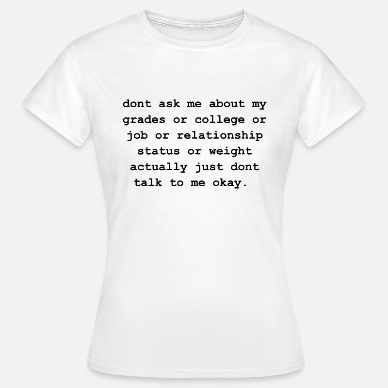 College T-Shirts - dont ask me about my grades - Vrouwen T-shirt wit