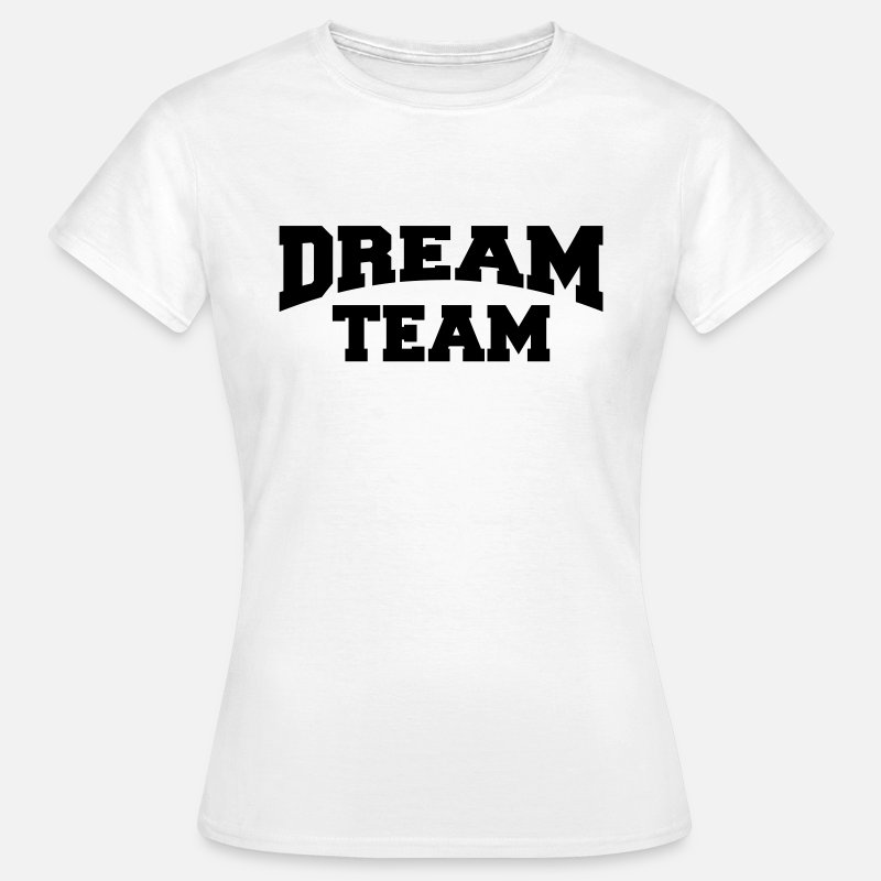 Altijd T-Shirts - Dream Team - Vrouwen T-shirt wit