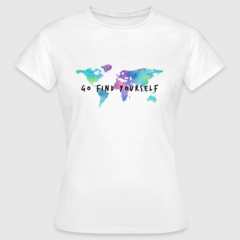 Go Find Yourself - Travel The World - Frauen T-Shirt