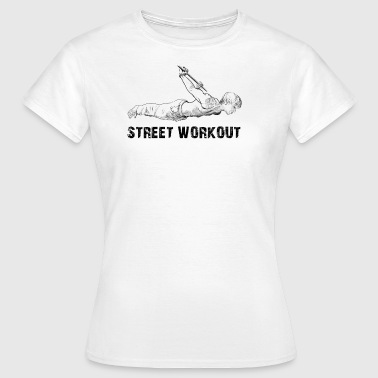 street workout - Vrouwen T-shirt