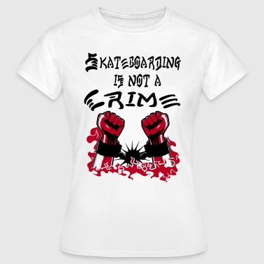 Skateboarding is no Crime - Frauen T-Shirt