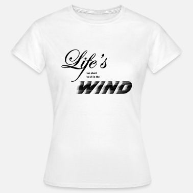 lifes_too_short - Women's T-Shirt