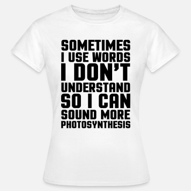 Cool Quote Words I Don't Understand  - Women's T-Shirt