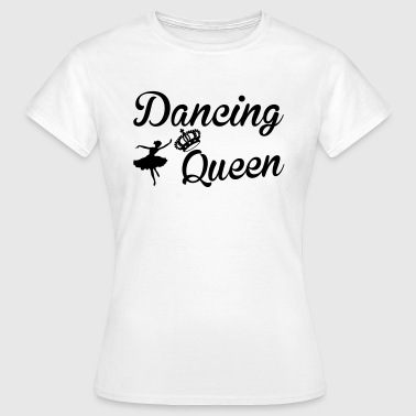 Dancing Queen - Dame-T-shirt