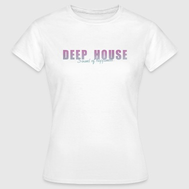 Deep House sound of Happiness - T-shirt Femme