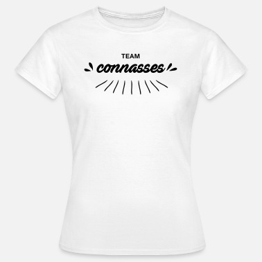 Team Des Connasses Team connasses - T-shirt Femme
