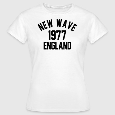 New Wave New Wave 1977 England - Women's T-Shirt