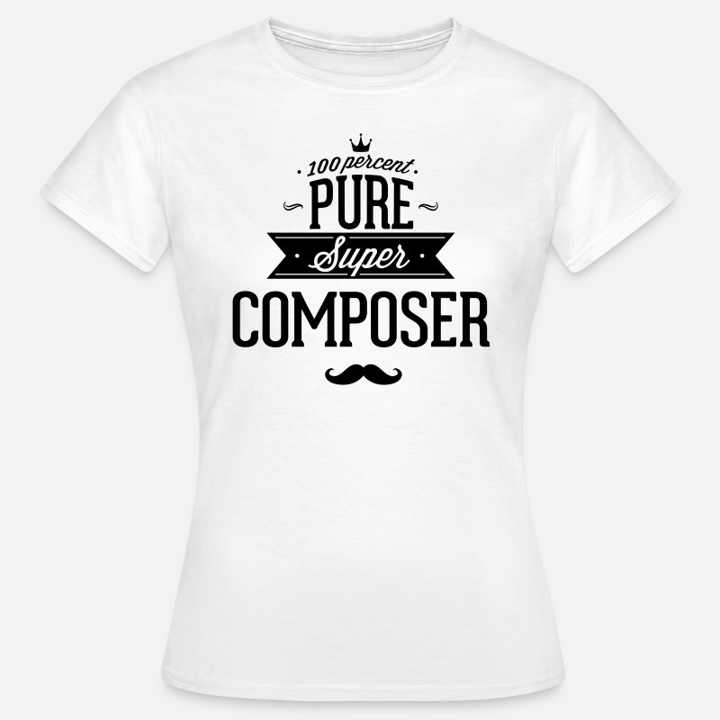 Componist T-Shirts - 100 procent componist - Vrouwen T-shirt wit