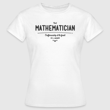 Best mathematician - as a super hero - Women's T-Shirt