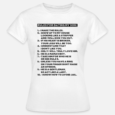 Dating Rules for dating my son - Vrouwen T-shirt