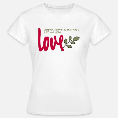 Geloof Let me sow love - Vrouwen T-shirt