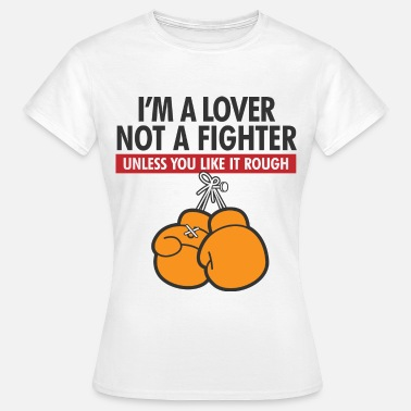 Erotic Boxing I m a lover, not a fighter! - Women's T-Shirt