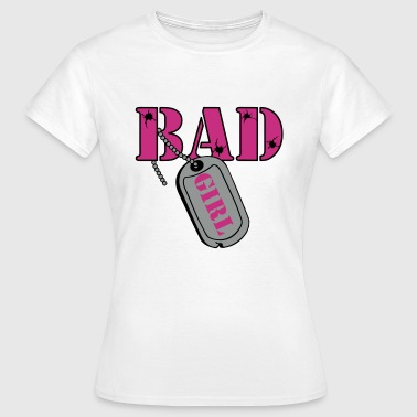 Bad Girl Fb - Frauen T-Shirt